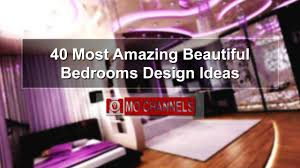 40 most amazing beautiful bedrooms design ideas youtube