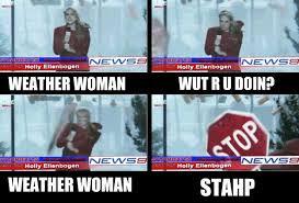 Stahp Meme - weather woman stahp imgur