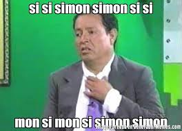 Simon Meme - si si simon simon si si mon si mon si simon simon meme de sammy