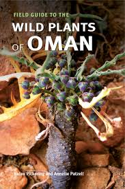 native plant guide field guide to the wild plants of oman pickering patzelt