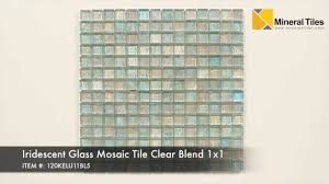 iridescent glass mosaic tile clear blend 1x1 120kelu11bl5 youtube