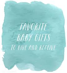 Baby Gufts Favorite Baby Gifts To Give And Receive The Inspired Room