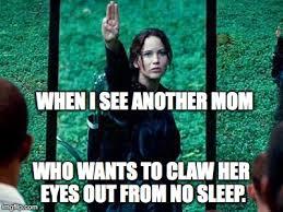 Hunger Games Meme - hunger games no sleep mom solidarity imgflip