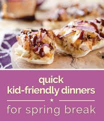 Quick Toddler Dinner Ideas Quick Kid Friendly Dinners For Spring Break Thegoodstuff