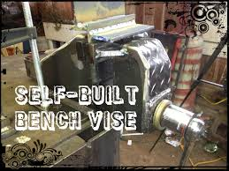 building a bench vise of awesomeness part 1 of 2 youtube