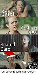 Christmas Is Coming Meme - sad carol scared carol confused carol christmas carol christmas is