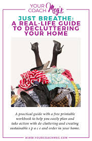 How To Declutter Your Home by A Real Life Guide To Decluttering Your Home U2014 Your Coach Meg