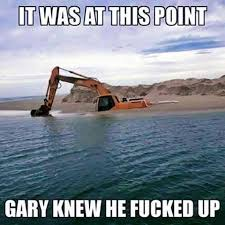 Fucked Up Memes - it was at this point gary knew he fucked up meme