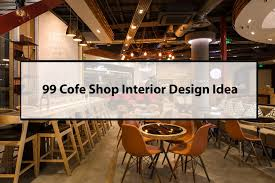 Coffee Shop Interior Design Ideas with 99 Coffe Shop Interior Decor For Your Ideas Youtube