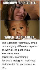 The Bachelor Australia Memes - who knew forehead sex would lead to ababy the bachelor australia