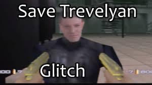 Goldeneye Meme - goldeneye 64 save trevelyan glitch facility youtube