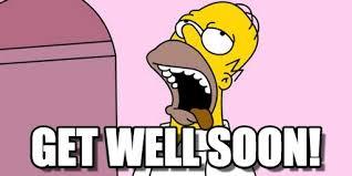 Meme Get Well Soon - get well soon homero delirando meme on memegen