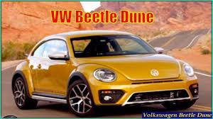 new volkswagen beetle 2017 vw beetle 2017 new volkswagen beetle dune 2017 review youtube
