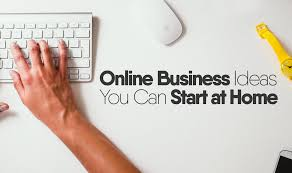 online business ideas you can start at home