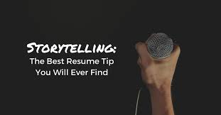 The Best Resumes Ever by Storytelling The Best Resume Tip You Will Ever Find