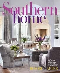 southern home interior design southern home january februrary 2017 southern home magazine
