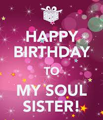 Happy Birthday Best Friend Meme - happy birthday to my soul sister