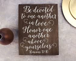 wedding quotes of honor wedding quotes romans 12 10 be devoted to one another in