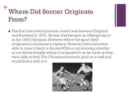 soccer by kelsey 8a where did soccer originate from the