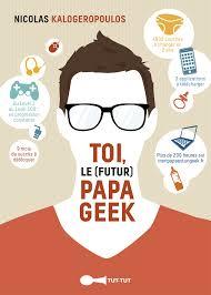 Serre Livre Geek Oui Le Papa Geek Est Le Meilleur Papa Au Monde