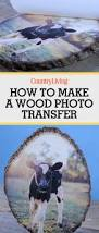 Wood Crafts To Make For Gifts by Best 25 Wood Photo Ideas On Pinterest Wood Photo Transfer Wood