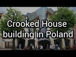 Crooked House Crooked House Building In Poland Unique Archhitecture Youtube
