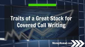 write essay for money traits of a great stock for covered call writing money nomad