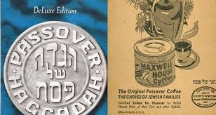 the strange and surprising history of the maxwell house haggadah