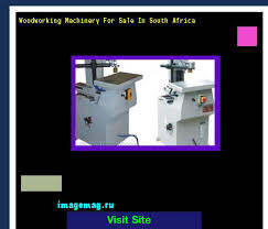 Used Woodworking Machines In South Africa by Woodworking Machinery Adelaide With Popular Styles In India