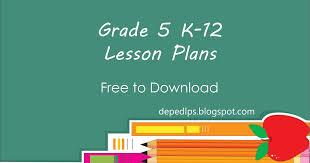 grade 5 k12 lesson plans deped lp u0027s
