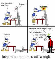 Bogs Meme - 25 best memes about dolan and gooby dolan and gooby memes