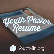 Ministry Resume Template Youth Pastor Resume Template Resources For Youth Ministry