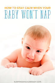 Tips On Getting Baby To Sleep In Crib by Are You Able To Stay Calm When Your Baby Won U0027t Nap
