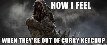 Godzilla Meme - godzilla curry ketchup meme winner winner chicken dinner