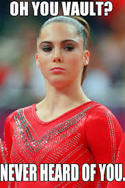 Maroney Meme - mckayla maroney oh you vault never heard of you gymnastics meme