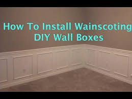 Wainscoting Installation Cost How To Install Wainscoting Wall Boxes Youtube