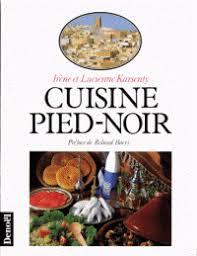cuisine pieds noirs la cuisine pied noir irène karsenty decitre 9782207233764 livre