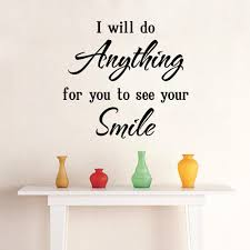 love saying wall quote decal sticker decor home art mural poster love saying wall quote decal sticker decor home art mural poster i will do anything for you to see your smile love saying wall quote decal sticker home