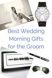 wedding gift groom to 51 best wedding morning gifts for the groom wedding morning