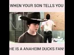 Anaheim Ducks Memes - when your son tells you he is a anaheim ducks fan youtube