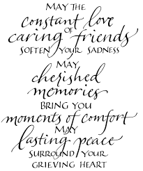 quotes about friends death anniversary may the constant love of caring friends soften your sadness may