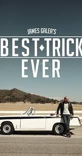 james galea u0027s best trick ever tv series 2017 u2013 imdb