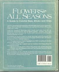 flowers for all seasons a guide to colorful trees shrubs and