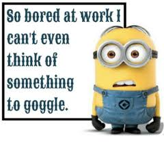 Bored At Work Meme - so bored at work can t even think of something to goggle bored