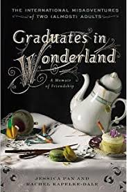 I Don     t Care About Your Band  What I Learned from Indie Rockers     Graduates in Wonderland  The International Misadventures of Two  Almost  Adults
