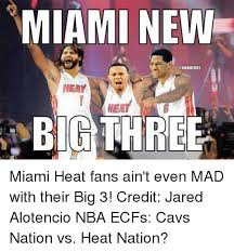 Miami Heat Memes - miami new meay big three miami heat fans ain t even mad with their