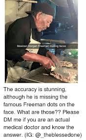 Morgan Freeman Memes - 25 best memes about mexican morgan freeman mexican morgan