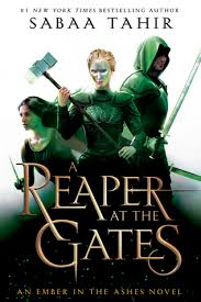 a reaper at the gates an ember in the ashes 3 by sabaa tahir