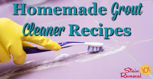 Grout Cleaner Recipe Homemade Grout Cleaners Recipes