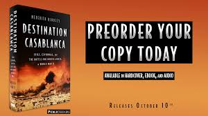 destination casablanca exile espionage and the battle for north